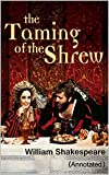 The Taming of the Shrew: (Annotated)