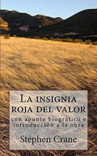La insignia roja del valor: con apunte biográfico e introducción a la obra por Stephen Crane