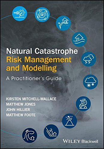 natural-catastrophe-risk-management-and-modelling-a-practitioners-guide