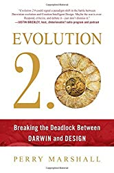 Evolution 2.0: Breaking the Deadlock Between Darwin and Design by Perry Marshall (2015-09-01)