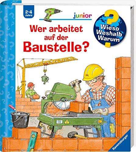 Wer arbeitet auf der Baustelle? (Wieso? Weshalb? Warum? junior, Band 55) -
