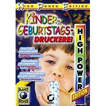 Kindergeburtstags-Druckerei, 1 CD-ROM Für Windows 95, 98, 2000, ME, NT 4, XP. Einladungen u. Tischkarten selbst gestalten. Viele tolle Spielideen für jedes Wetter. Viele Back- u. Kochrezepte
