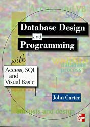 Database Design and Programming with Access, SQL and Visual Basic