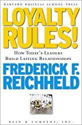 Loyalty Rules!: How Today's Leaders Build Lasting Relationship: How Leaders Build Lasting Relationships