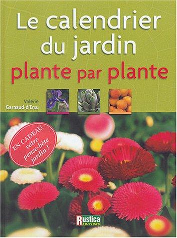 Le Calendrier du jardin, plante par plante par Valérie Garnaud d'Ersu