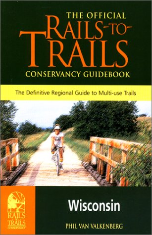 The Official Rails-To-Trails Conservancy Guidebook: Wisconsin (Great