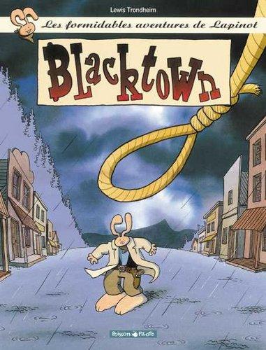 Les Formidables Aventures de Lapinot, tome 1 : Blacktown par Lewis Trondheim