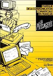 La Messagerie - Pratique De La Communication Commerciale En Francais: Textbook (Franc Lang Etra)