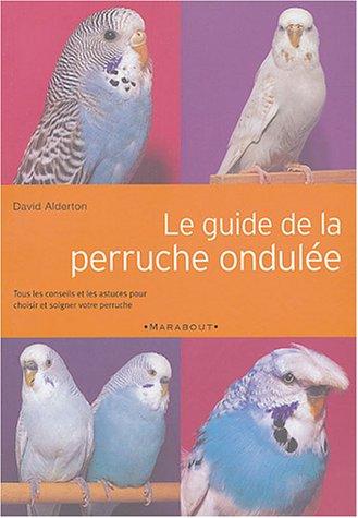 Le Guide de la perruche ondulée