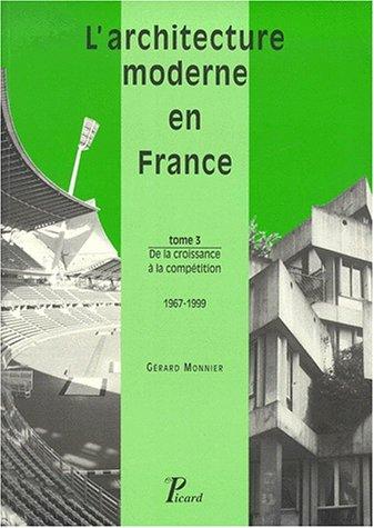 L'architecture moderne en France, tome 3 : de la croissance  la comptition