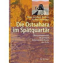 Die Ostsahara im Spätquartär: Ökosystemwandel im größten hyperariden Raum der Erde: Okosystemwandel Im Grossten Hyperariden Raum Der Erde