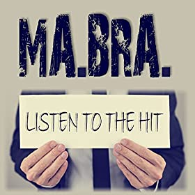 Ma.Bra.-Listen To The Hit