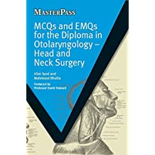 MCQs and EMQs for the Diploma in Otolaryngology: Head and Neck Surgery (MasterPass) (English Edition)