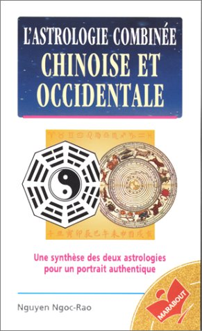 L'astrologie combinée par R. Nguyen Ngog