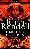 Der Duft des Bösen: Roman - Ruth Rendell