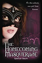 The Homecoming Masquerade: Girls Wearing Black, Book 1 by Spencer Baum (2012-04-07)