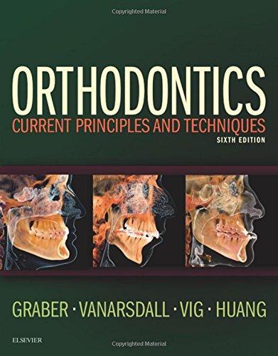 Orthodontics: Current Principles and Techniques, 6e