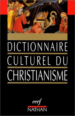 DICTIONNAIRE CULTUREL DU CHRISTIANISME par Nicole Lemaître, Marie-Thérèse Quinson, Véronique Sot