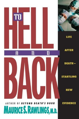 To Hell and Back: Life After Death - Startling New Evidence por Maurice S. Rawlings