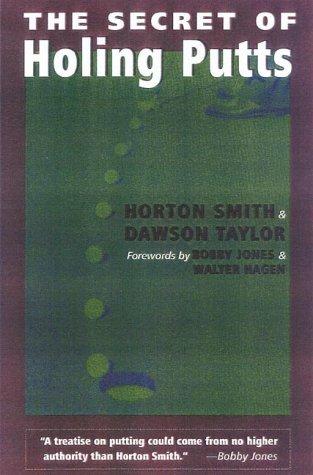 The Secret of Holing Putts por Horton Smith