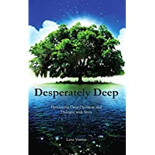 Desperately Deep: Developing Deep Devotion and Dialogue with Jesus (English Edition)