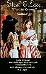 Steel & Lace - Anthology of 17th-18th century stories by Francine Howarth (2015-06-10)