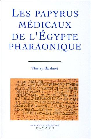 Les papyrus médicaux de l'Egypte pharaonique : Traduction intégrale et commentaire