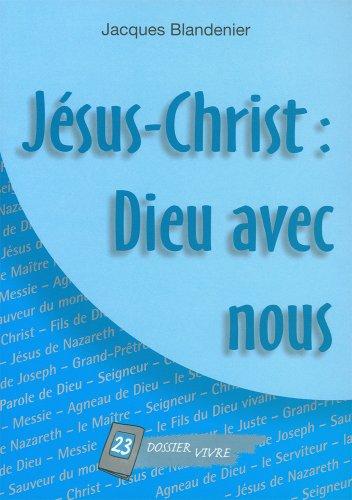 Jesus-Christ : Dieu avec Nous - Dossier Vivre N  23