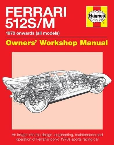 Ferrari 512 S/M Owners' Workshop Manual: 1970 onwards (all models) (Haynes Owners' Workshop Manual)