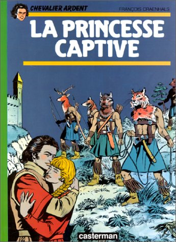 Chevalier Ardent, Tome 10 : La Princesse captive par François Craenhals