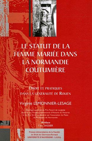 Le statut de la femme mariée dans la Normandie coutumière : Droit et pratiques dans la généralité de Rouen