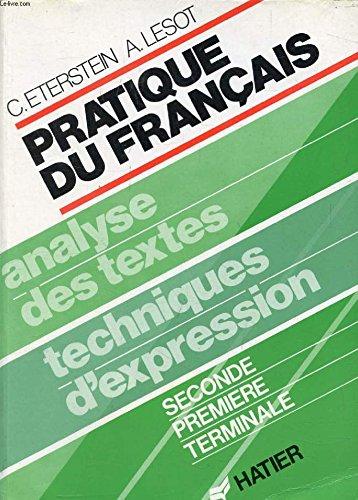 Pratique du Franais/ Analyse des textes techniques d'expression/ Seconde Premire Terminal