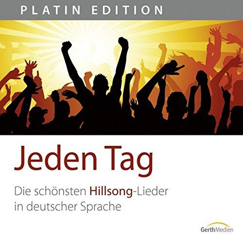Preisvergleich Produktbild Jeden Tag - Die schönsten Hillsong-Lieder in deutscher Sprache