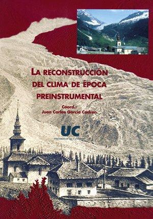 Descargar Libro La reconstrucción del clima de época preinstrumental (Difunde) de Juan Carlos García Codron