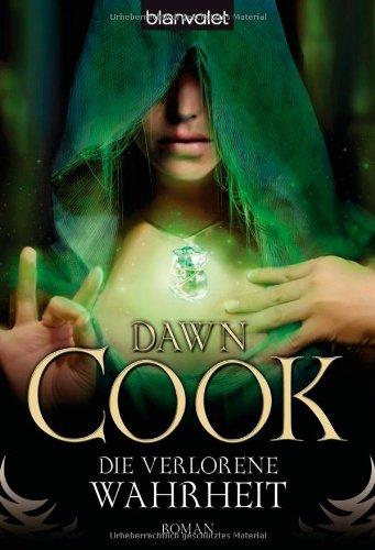 Buchseite und Rezensionen zu 'Die verlorene Wahrheit: Die Bücher der Wahrheiten Band 3' von Dawn Cook