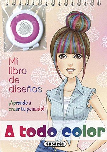 A todo color: mi libro de diseños (Color en tu pelo)