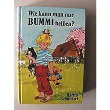Wie kann man nur Bummi heißen? Sammelband I. Man nennt mich Bummi / Was ist mit Bummi los?