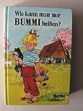 Wie kann man nur Bummi heißen? Sammelband I. Man nennt mich Bummi / Was ist mit Bummi los? bei Amazon kaufen