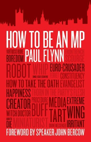 How To Be An MP by Paul Flynn (2012-01-12)
