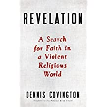Revelation: A Search for Faith in a Violent Religious World (English Edition)