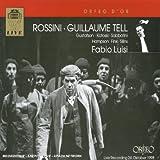 Rossini : Guillaume Tell. Gustafson, Kotoski, Sabbatini, Hampson, Fink, Luisi.