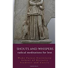 Shouts and Whispers: Radical Meditations for Lent