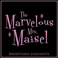 The Marvelous Mrs. Maisel Soundtrack Highlights