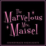 The Marvelous Mrs. Maisel Soundtrack Highlights