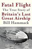 Fatal Flight: The True Story of Britain's Last Great Airship