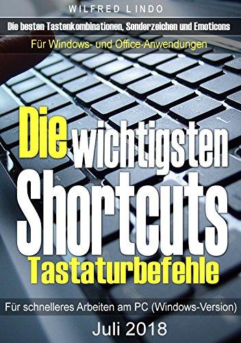 Shortcuts – die wichtigen Tastaturbefehle für schnelleres Arbeiten am PC (Windows-Version)