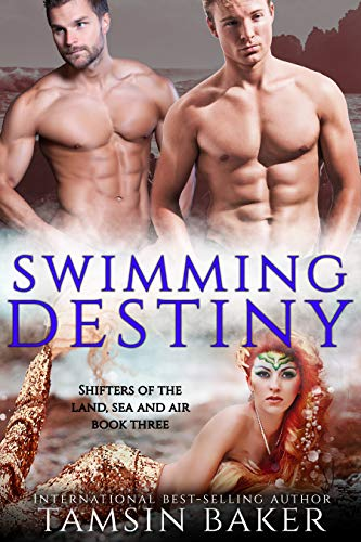 Swimming Destiny: paranormal romance (Shifters of the Land, Sea and Air Book 3) (English Edition)