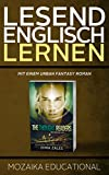 Englisch Lernen: Mit einem Urban Fantasy Roman (Learn English for German Speakers - Urban Fantasy Novel edition 1)