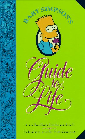 bart-simpsons-guide-to-life-a-wee-handbook-for-the-perplexed