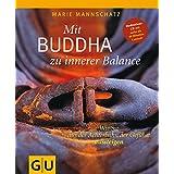 Mit Buddha zu innerer Balance (mit Audio-CD): Wie Sie aus der Achterbahn der Gefühle aussteigen
